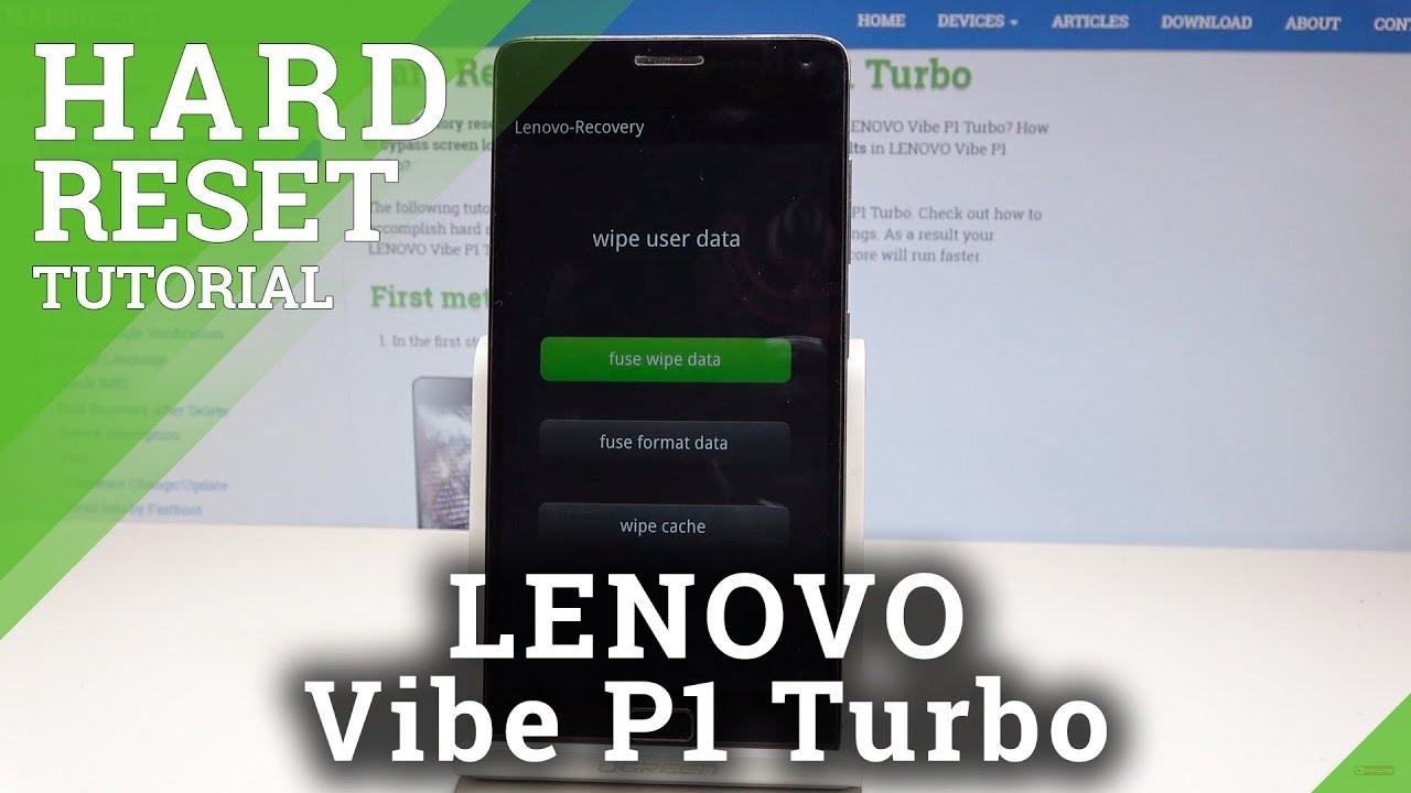 How to Hard Reset LENOVO Vibe P1 Turbo - Wipe Data / Screen Lock Removal