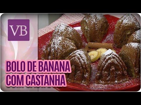 Bolo de banana com castanha - Você Bonita  (19/05/16)