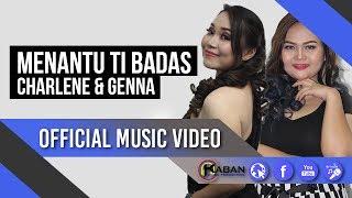 Charlene & Genna | Menantu Ti Badas (Official Music Video)