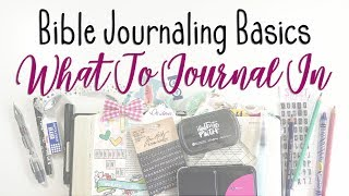 Bible Journaling Basics | What To Journal In