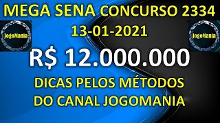MEGA SENA Concurso 2334 R$ 12 Milhões | Dicas e Métodos do Canal JogoMania