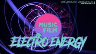 Electro Energy by Music.Film - A mix featuring EDM, Trap & Electro