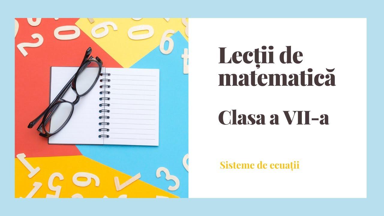 """Lectie de consolidare """"Sisteme de ecuatii"""" - clasa a VII-a"""