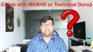 Q&A Part 2- Collab with MKBHD or Technical Guruji, Oneplus 6 Or oneplus 6T, 10.or E Oreo Update