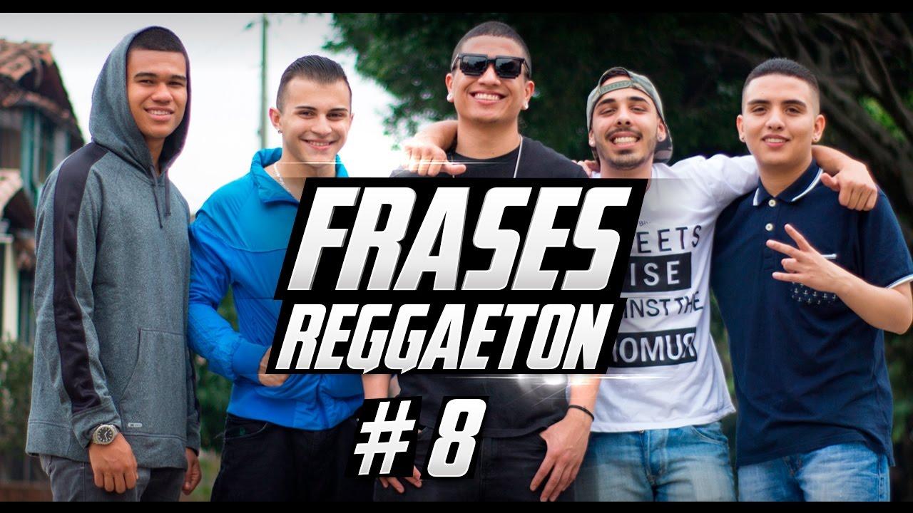 Frases Reggaeton 8