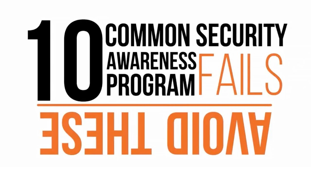 Avoid These 10 Common Security Awareness Fails