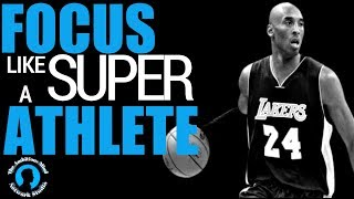 FOCUS LIKE AN ATHLETE - (KOBE BRYANT MENTALITY)