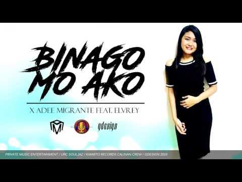 BINAGO MO AKO - X ADEE MIGRANTE feat. ELVREY