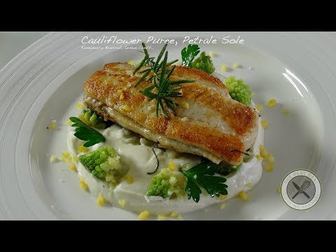 Cauliflower Puree W/ Petrale Sole /Entree – Bruno Albouze – THE REAL DEAL
