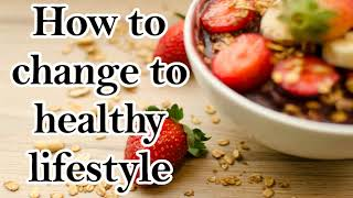 How to change healthy lifestyle (2020)