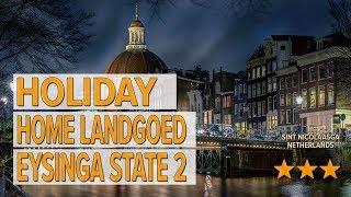 Holiday home Landgoed Eysinga State 2 hotel review   Hotels in Sint Nicolaasga   Netherlands Hotels