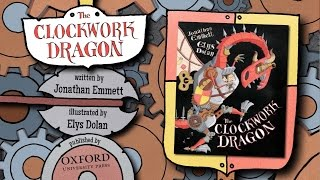 THE CLOCKWORK DRAGON by Jonathan Emmett & Elys Dolan