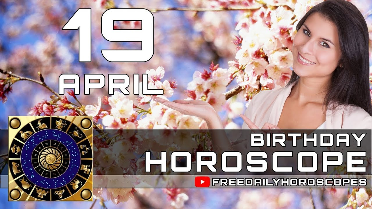April 19 - Birthday Horoscope Personality