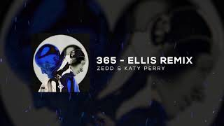 Zedd, Katy Perry - 365 (Ellis Remix) [Lyrics]