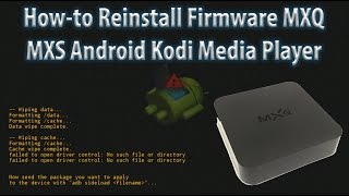 how to reinstall firmware mxq mxs android tv kodi media player fix all problems