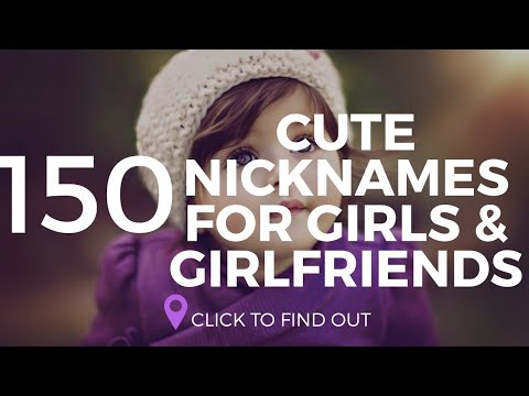 150 Cute Nicknames For Girls Or Girlfriends