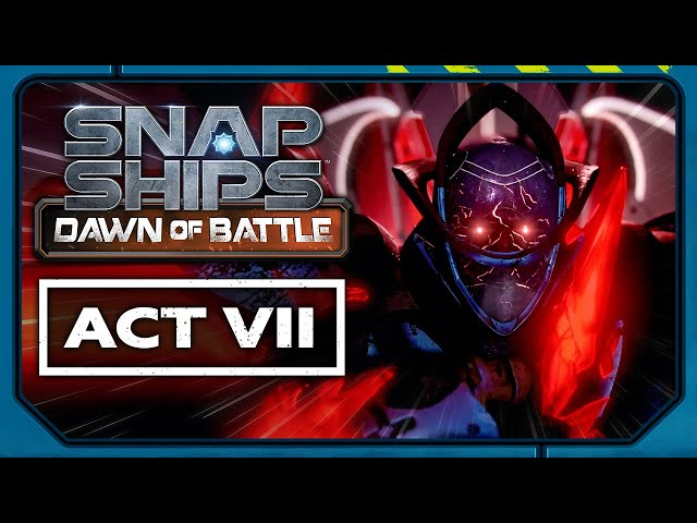 Snap Ships Dawn of Battle Act VII