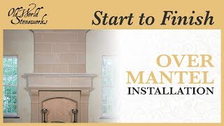 Normandy Cast Stone Fireplace Overmantel Installation - By Old World Stoneworks