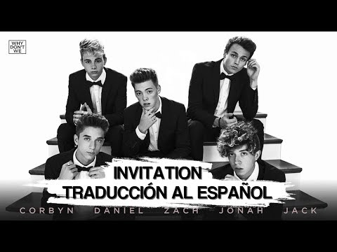 INVITATION || Why Don't We || Español - Ingles