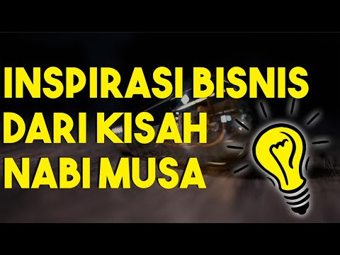 Inspirasi Bisnis Dari Kisah Nabi Musa Alaihis salam | Ide Bisnis Tanpa Modal