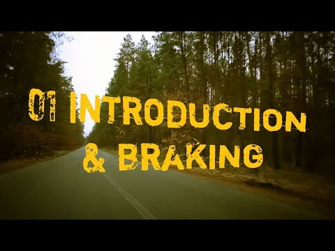 01 Introduction & Braking