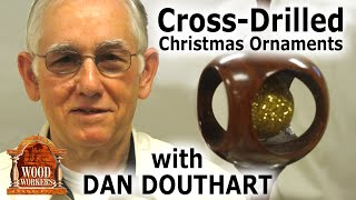 Cross Drilled Christmas Ornaments, By Dan Douthart