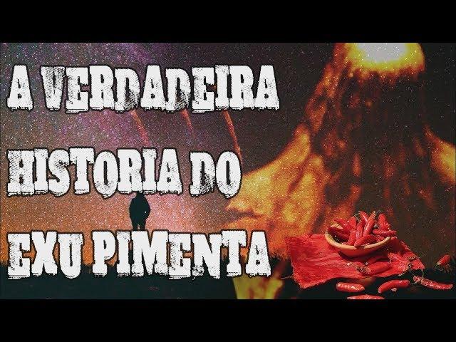 A VERDADEIRA HISTORIA DO EXU PIMENTA