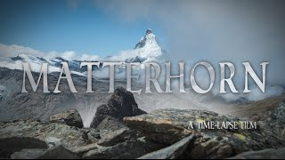 MATTERHORN | A Time-Lapse Film - In 4K