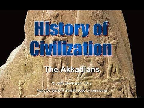 History of Civilization 8:  The Akkadians