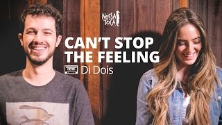 Baixar Can't Stop The Feeling - Justin Timberlake (Di Dois cover) Nossa Toca