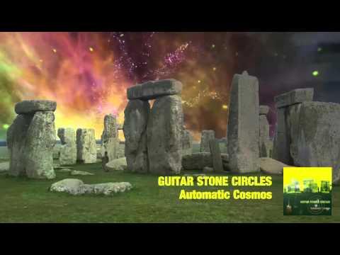 Guitar Stone Circles - Automatic Cosmos (Full Album)