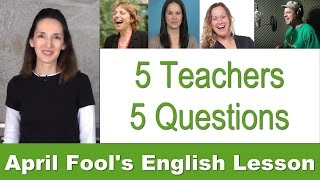 April Fool's Day English Pronunciation Lesson with 5 YT Teachers!