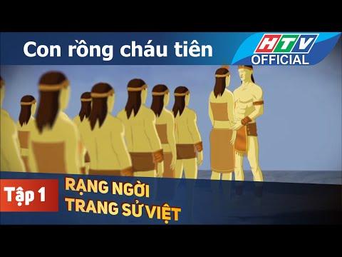 Rạng ngời trang sử Việt | Con rồng cháu tiên | Tập 1 | HTV