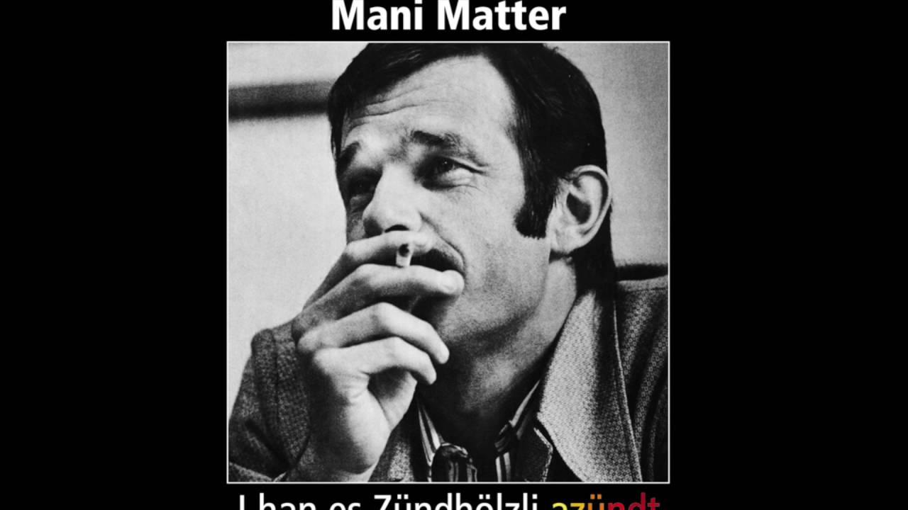 Mani Matter - I Han Es Zündhölzli Azündt