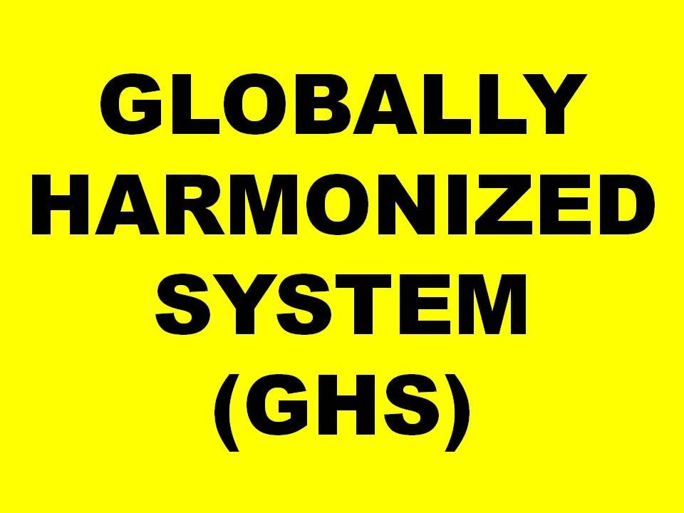 Chemical Hazards Globally Harmonized System Ghs