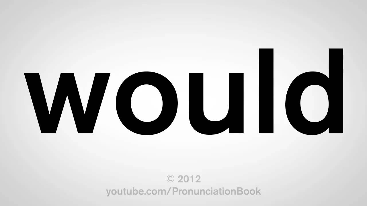 How To Pronounce Would
