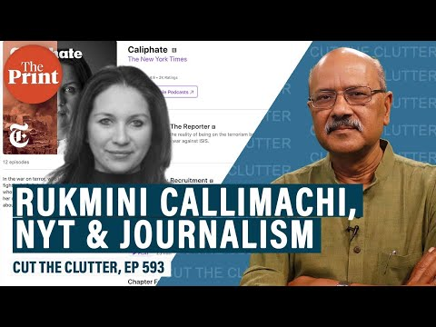 Controversy over NYT's star reporter Rukmini Callimachi & her celebrated podcast 'Caliphate'
