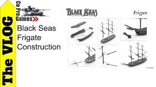 Black Seas Frigate Construction