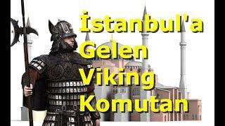 İstanbul'a Gelen Viking Komutanı ve Bıraktığı İz