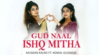 Gud Naal Ishq Mitha | Wedding Dance Choreography | Sonam Kapoor & RajKumar | Muskan Kalra ft.Komal