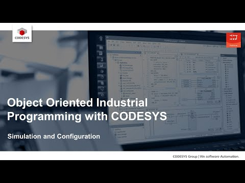 Object Oriented Industrial Programming With CODESYS - Simulation And Configuration
