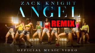 Zack Knight - Angel ft Tyga - Tq Shar REMIX