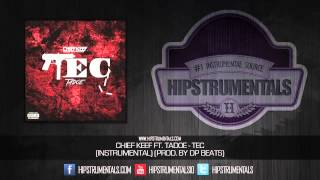 Chief Keef Ft. Tadoe - Tec [Instrumental] (Prod. By Dp Beats) + DOWNLOAD LINK