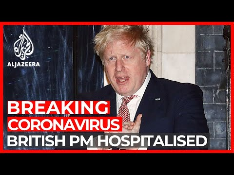 British PM Boris Johnson Hospitalised