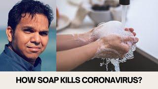 How soap kills Coronavirus?
