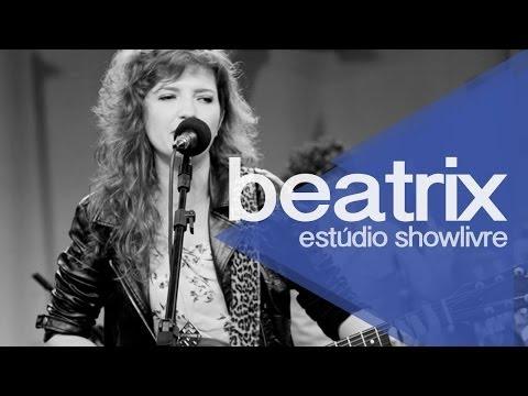 Beatrix no Estúdio Showlivre 2013 - Apresentação na íntegra