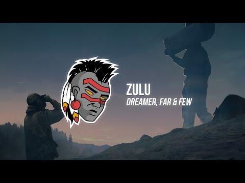 Dreamer, Far & Few - ZULU