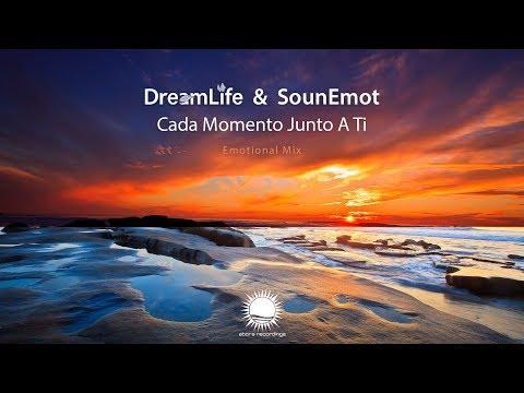 DreamLife & SounEmot - Cada Momento Junto A Ti (Emotional Mix)