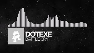 [Electronic] - DotEXE - Battle Cry [Monstercat Release]