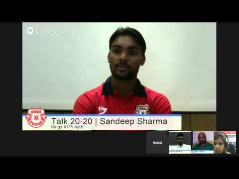 #KXIPHangout Talk 20 20 with Sandeep Sharma